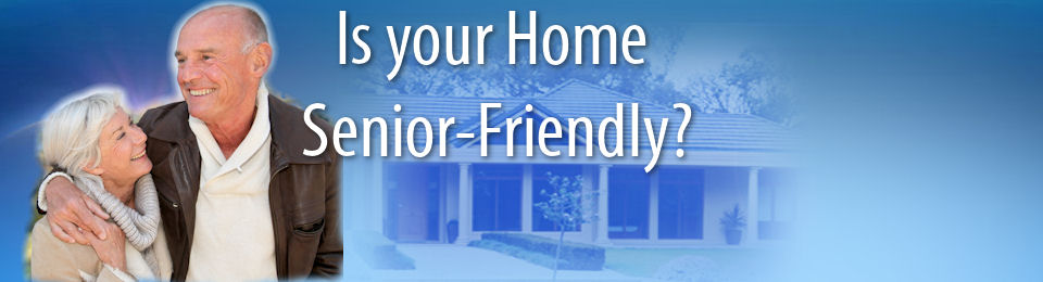 Is your home senior friendly